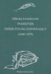 Okładka książki Pamiętnik dzieje Polski zawierający (1648-1679) Mikołaj Jemiołowski