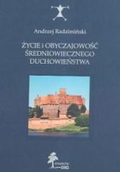 Okładka książki Życie i obyczajowość średniowiecznego duchowieństwa Andrzej Radzimiński