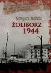 Okładka książki Żoliborz 1944 Grzegorz Jasiński