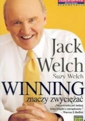 Okładka książki Winning znaczy zwyciężać Suzy Welch,Jack Welch