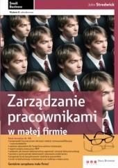 Okładka książki zarządzanie pracownikami w małej firmie. Wydanie II zaktualizowane John Stredwick,Tomasz Misiorek