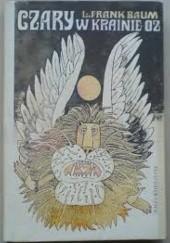 Okładka książki Czary w krainie Oz Lyman Frank Baum