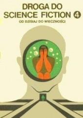 Okładka książki Droga do science fiction. Od dzisiaj do wieczności