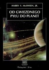 Okładka książki Od gwiezdnego pyłu do planet Harry Y. McSween Jr.