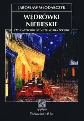 Okładka książki Wędrówki niebieskie czyli wszechświat nie tylko dla poetów Jarosław Włodarczyk