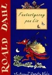 Okładka książki Fantastyczny pan Lis Roald Dahl,Quentin Blake