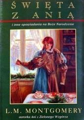 Okładka książki Święta z Anią i inne opowiadania na Boże Narodzenie Lucy Maud Montgomery
