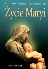 Okładka książki Życie Maryi Anna Katarzyna Emmerich
