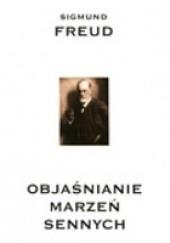 Okładka książki Objaśnianie marzeń sennych Sigmund Freud