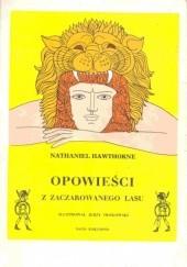 Okładka książki Opowieści z Zaczarowanego Lasu Nathaniel Hawthorne