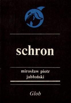 Okładka książki Schron Mirosław Piotr Jabłoński