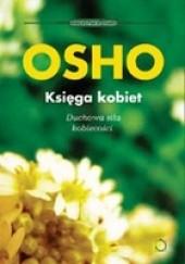 Okładka książki Księga kobiet: Duchowa siła kobiecości Osho