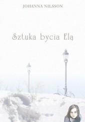 Okładka książki Sztuka bycia Elą Johanna Nilsson