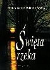 Okładka książki Święta rzeka Pola Gojawiczyńska