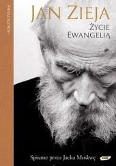 Okładka książki Życie Ewangelią Jacek Moskwa,Jan Zieja