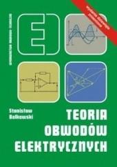Okładka książki Teoria obwodów elektrycznych Stanisław Bolkowski
