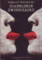 Okładka książki Diabelskie zwierciadło Zygmunt Kałużyński