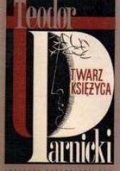 Okładka książki Twarz Księżyca Teodor Parnicki