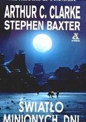 Okładka książki Światło minionych dni Arthur C. Clarke,Stephen Baxter