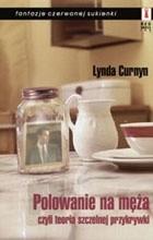 Okładka książki Polowanie na męża czyli teoria szczelnej przykrywki Lynda Curnyn