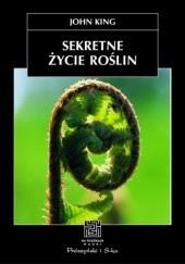 Okładka książki Sekretne życie roślin John King