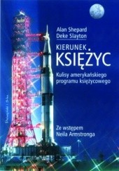 "Okładka książki Kierunek Księżyc Donald Kent ""Deke"" Slayton,Alan Shepard,Howard Benedict,Jay Barbree"