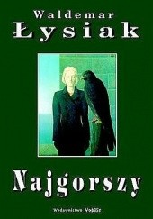 Okładka książki Najgorszy Waldemar Łysiak