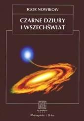 Okładka książki Czarne dziury i Wszechświat Igor Nowikow
