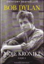 Okładka książki Moje kroniki część 1 Bob Dylan