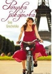 Okładka książki Paryska pokojówka Ewa Grocholska