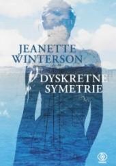 Okładka książki Dyskretne symetrie Jeanette Winterson