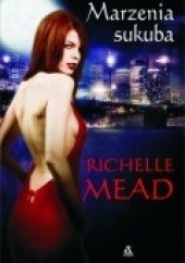 Okładka książki Marzenia sukuba Richelle Mead