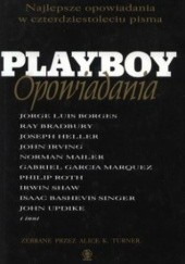 Okładka książki Playboy. Opowiadania Ray Bradbury, James Baldwin, Philip Roth, Haruki Murakami, Joseph Heller, Joyce Carol Oates, John Updike, John Irving, Roald Dahl, Gabriel García Márquez, Ursula K. Le Guin, Jack Kerouac, Isaac Bashevis Singer, Bob Shaw, Jorge Luis Borges, Irwin Shaw, Richard Matheson, Robert Coover, Paul Theroux, John Collier, James Thurber, Shirley Jackson, James Jones, Bharati Mukherjee, Nadine Gordimer, John Cheever