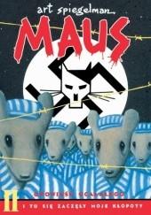 Okładka książki Maus: I tu się zaczęły moje kłopoty Art Spiegelman