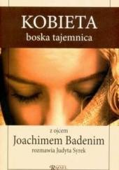Okładka książki Kobieta boska tajemnica Joachim Badeni OP,Judyta Syrek