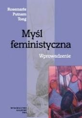 Okładka książki Myśl feministyczna. Wprowadzenie Rosemarie Putnam Tong