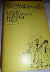 Okładka książki Gwara warszawska dawniej i dziś Bronisław Wieczorkiewicz