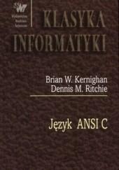 Okładka książki Język ANSI C Brian Kernighan,Dennis MacAlistair Ritchie