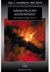 Okładka książki Nieskończony wszechświat. Poza teorię wielkiego wybuchu Paul J. Steinhardt,Neil Turok