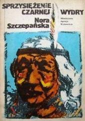 Okładka książki Sprzysiężenie Czarnej Wydry Nora Szczepańska