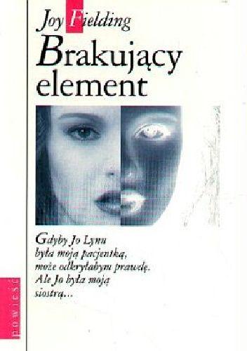 Okładka książki Brakujacy element Joy Fielding