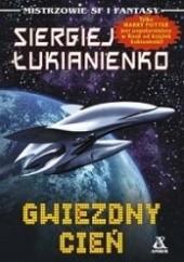 Okładka książki Gwiezdny cień Siergiej Łukjanienko