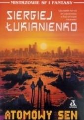 Okładka książki Atomowy sen Siergiej Łukjanienko