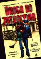 Okładka książki Droga do zatracenia Max Allan Collins,Richard Piers Rayner