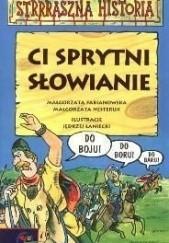 Okładka książki Ci sprytni Słowianie Małgorzata Nesteruk,Małgorzata Fabianowska