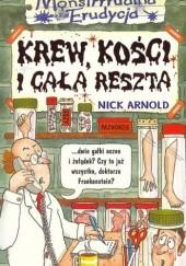 Okładka książki Krew, kości i cała reszta Nick Arnold