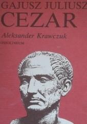 Okładka książki Gajusz Juliusz Cezar Aleksander Krawczuk
