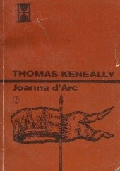 Okładka książki Joanna dArc. Krwi czerwona, siostro różo... Thomas Keneally