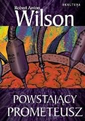 Okładka książki Powstający Prometeusz Robert Anton Wilson