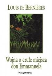 Okładka książki Wojna o czułe miejsca don Emmanuela Louis de Bernières